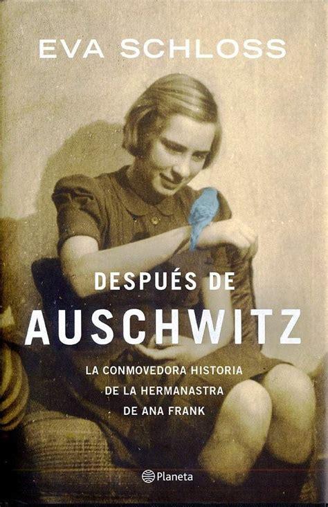 libro auschwitz memoria despu 233 s de auschwitz el diario de la hermanastra de ana frank 20minutos es