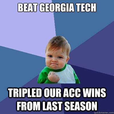 Georgia Memes - beat georgia tech tripled our acc wins from last season success kid quickmeme