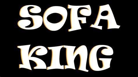 Sofa King Intro Youtube
