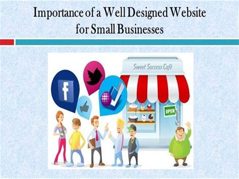 Importance Of A Well Designed Website For Small Businesses Well Designed Presentations