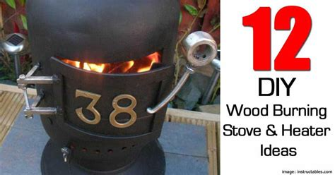 Garden Patio Heater 12 Diy Wood Burning Stoves And Heaters Ideas