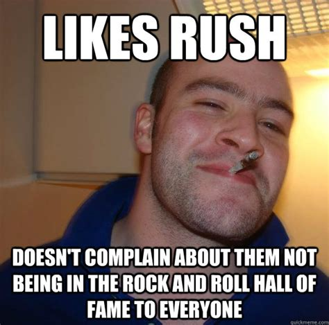 Meme Hall Of Fame - likes rush doesn t complain about them not being in the