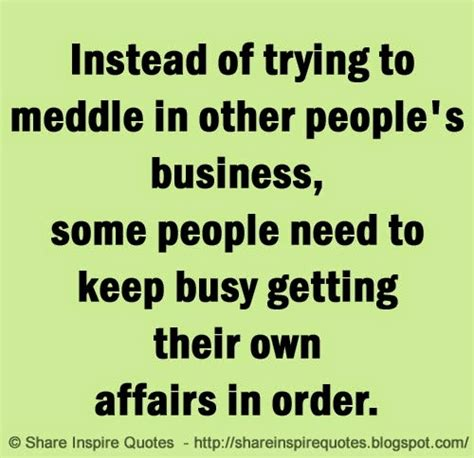 Ways To Handle A Meddling In by Instead Of Trying To Meddle In Other S Business