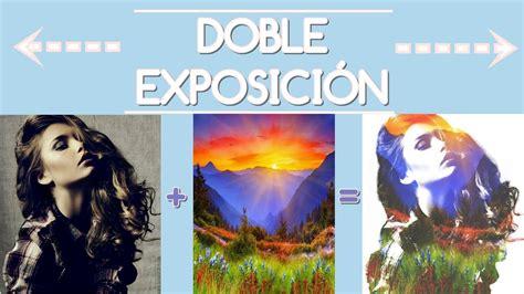 tutorial double exposure di picsart c 243 mo hacer doble exposici 243 n en picsart double exposure
