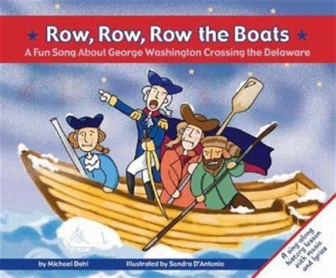 row row row your boat lyrics author row row row the boats a fun song about george