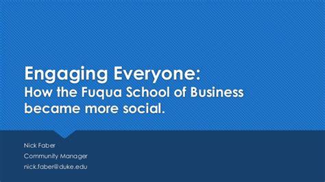 Ibm Fuqua Mba Linkedin by Engaging Everyone How The Fuqua School Of Business Became