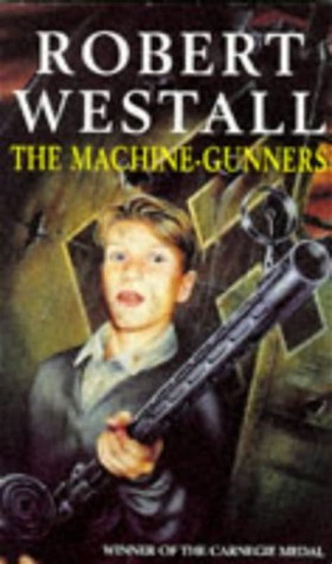 the machine gunners the machine gunners by robert westall reviews discussion bookclubs lists