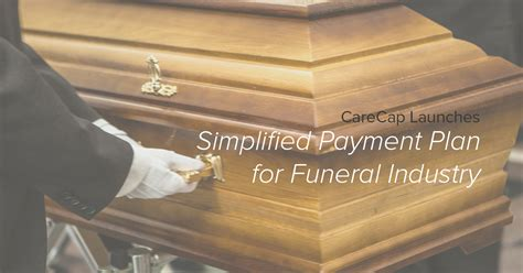 funeral home payment plans carecap launches simplified payment plan for funeral