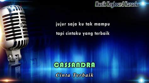 cinta terbaik cassandra instrumental mp3 download free cinta terbaik cassandra karaoke tanpa vokal youtube