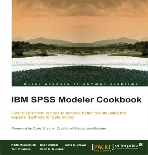 ibm spss modeler essentials effective techniques for building powerful data mining and predictive analytics solutions books ibm spss modeler cookbook o reilly media