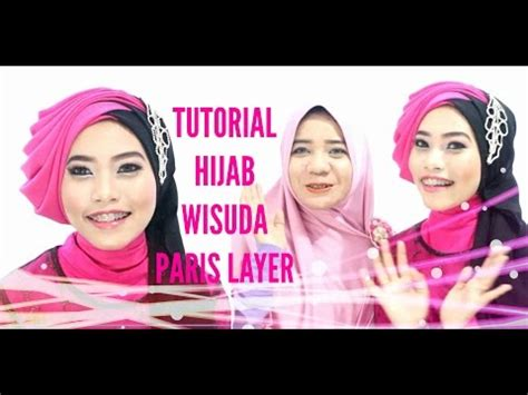 tutorial hijab graduation tutorial hijab wisuda graduation 2016 paris segiempat