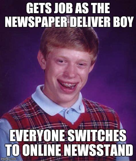 Newspaper Meme Generator - bad luck brian meme imgflip