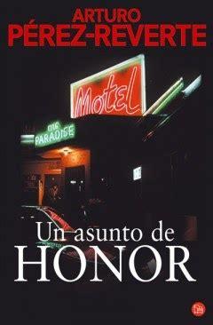 un asunto de honor 3198924375 esas historias arturo p 233 rez reverte un asunto de honor cachito