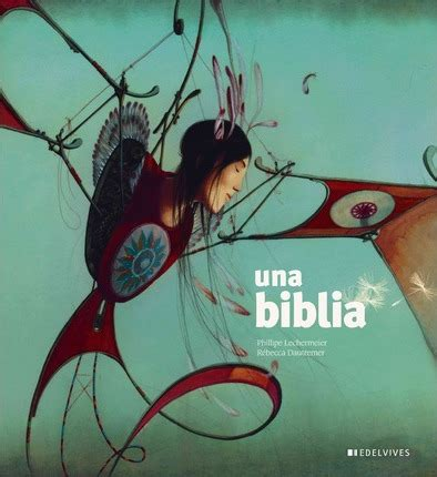 una biblia the bible philippe lechermeier 9788426394620