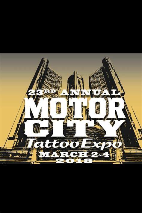 motor city tattoo expo motor city expo tickets