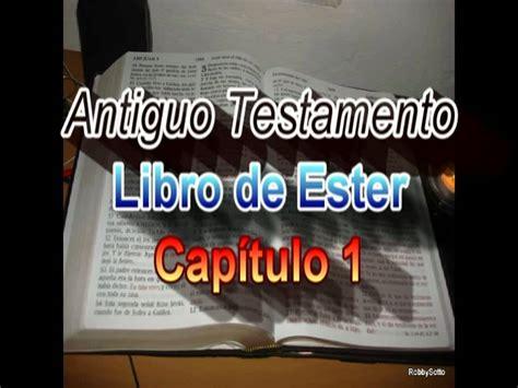 libro de ester libro de ester cap 1 d 10 antiguo testamento youtube