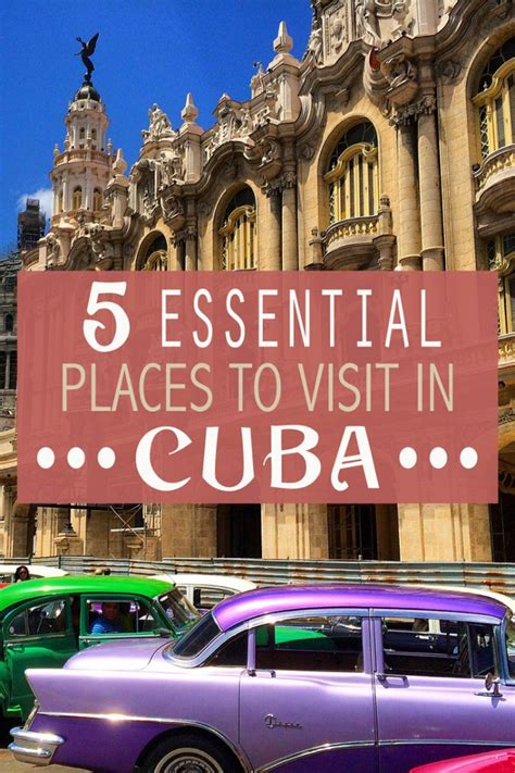 where to visit in cuba 5 essential places to visit in cuba