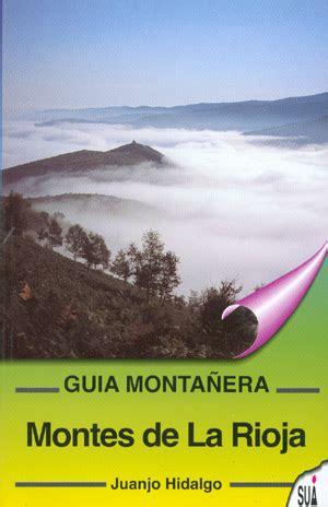 libro la rioja guia total librer 237 a desnivel montes de la rioja gu 237 a monta 241 era