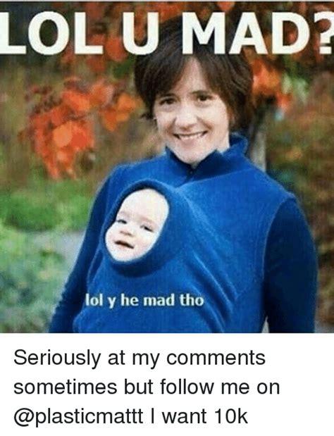 U Mad Meme - 25 best memes about dank memes dank memes