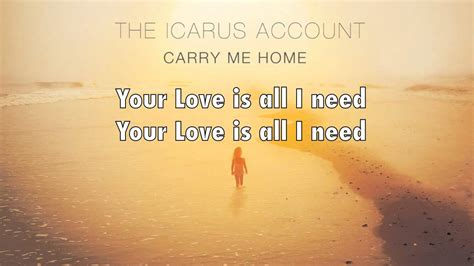 the icarus account all i need carry me home lyrics