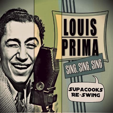 sing sing sing with a swing louis prima sing sing sing supacooks re swing free