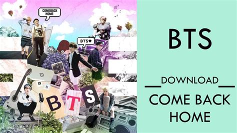 download mp3 bts where did you come from bts come back home mp3 download youtube