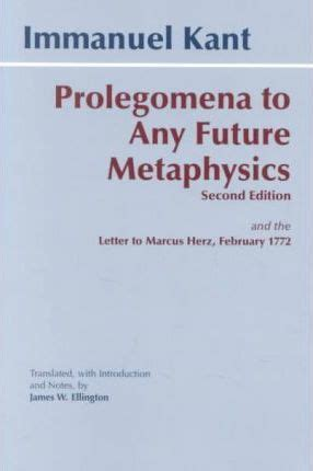 prolegomena to any future metaphysics books prolegomena to any future metaphysics immanuel kant