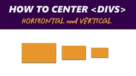 center a div horizontally how to center a div vertically and horizontally