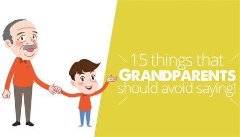 8 Things To Avoid Saying During by 15 Things That Grandparents Should Avoid Saying After