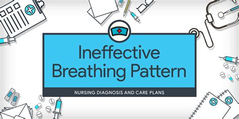 breathing pattern messed up ineffective breathing pattern nursing diagnosis care