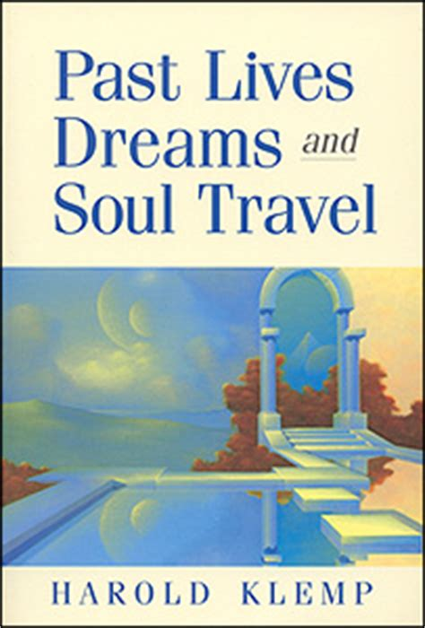past a novel books past lives dreams and soul travel by harold klemp
