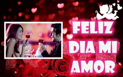 imagenes feliz dia mi amor feliz dia de san valentin mi amor 2018 feliz d 237 a de san