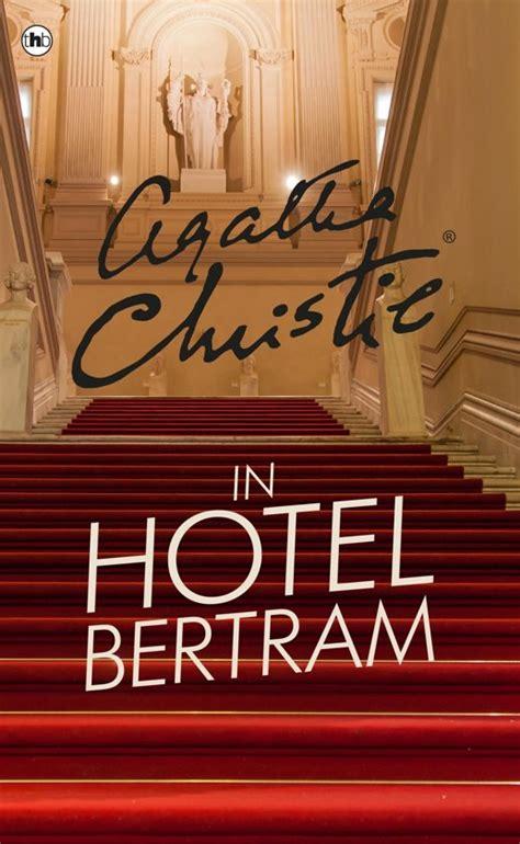 at bertrams hotel miss bol com miss marple in hotel bertram ebook epub met digitaal watermerk agatha christie