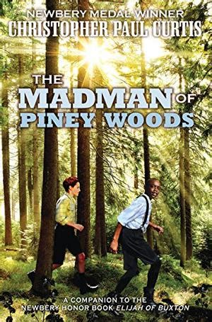 murder of a piney woods mystery books the madman of piney woods by christopher paul curtis