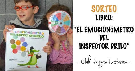 libro el emocionmetro del inspector libro quot el emocion 243 metro del inspector drilo quot club peques lectores cuentos y creatividad infantil