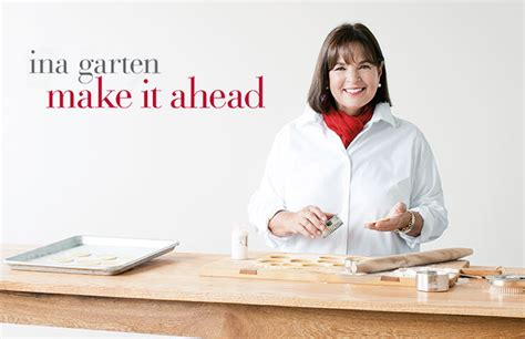 ina garten make it ahead get an exclusive excerpt with 3 new recipes from ina