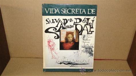 libro salvador dal das malerische la vida secreta de salvador dal 237 salvador dal comprar libros de biograf 237 as en todocoleccion