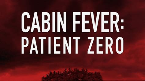 Cabin Fever Patient Zero by Cabin Fever Patient Zero Fanart Fanart Tv