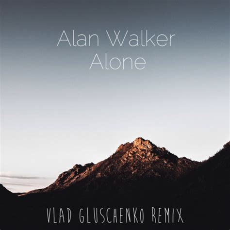alan walker remix mp3 alan walker alone vlad gluschenko remix by vlad