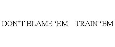 Don T Blame The Eater Essay by Don T Blame Em Em Trademark Of The Cocklebur Creek Company Llc Serial Number 86076248
