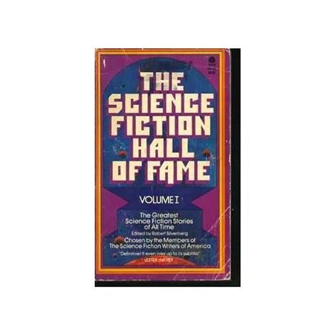 the science fiction of fame vol 1 1929ã 1964 the greatest science fiction stories of all time chosen by the members of the science fiction writers of america books the science fiction of fame volume i edited by robert