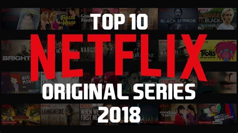 best tv series netflix uk top 10 best netflix original series to now 2018 doovi