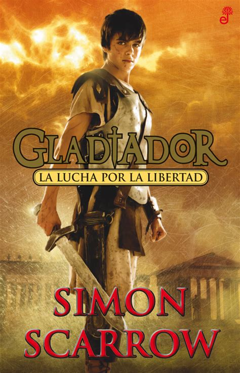 libro la lucha por el gladiador la lucha por la libertad simon scarrow un libro para esta noche
