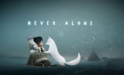 Never Alone never alone ki edition is now out of beta for android