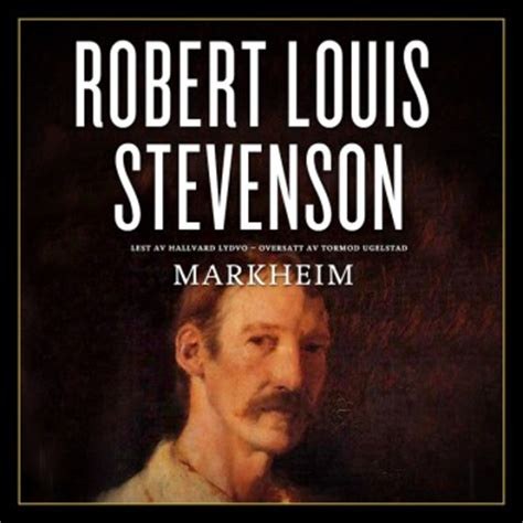 following robert louis stevenson with a zigging and zagging through the cevennes books markheim av robert louis stevenson nedlastbar lydbok