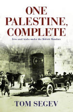 libro palestine libro one palestine complete jews and arabs under the british mandate di tom segev