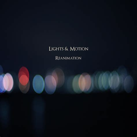 lights motion reanimation elm records