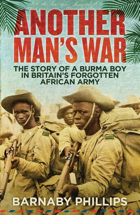 the story of a review another man s war the story of a burma boy in britain s forgotten african army by