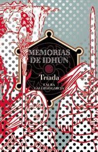 memorias de idhn triada 8467548169 tr 237 ada memorias de idh 250 n 2 by laura gallego garc 237 a