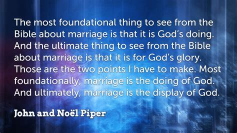 marriage god s way a biblical recipe for healthy joyful centered relationships books 7 piper quotes on marriage faithlife